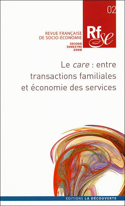 Revue française de socio-économie numéro 2 Le Care - Entre transactions familiales et économie de se