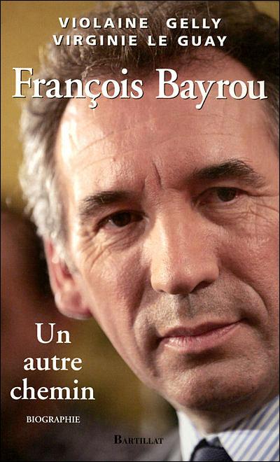 Francois bayrou autre chemin
