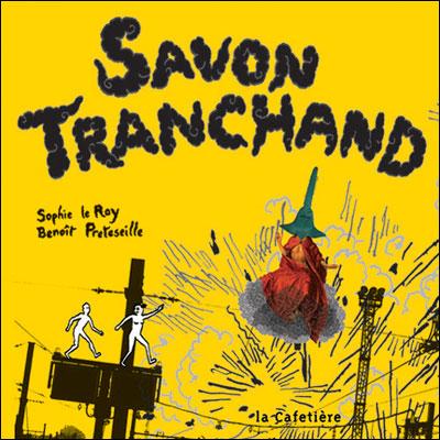 Savon Tranchand