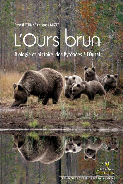 L'ours brun. biologie et histoire, des pyrenees a l'oural