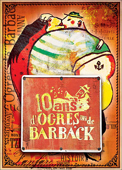 10 ans d´Ogres et de Barback
