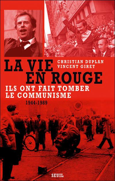 La Vie en rouge - 1944-1989 Ils ont fait tomber le communisme
