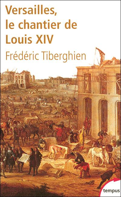 Versailles le chantier de Louis XIV, 1662-1715