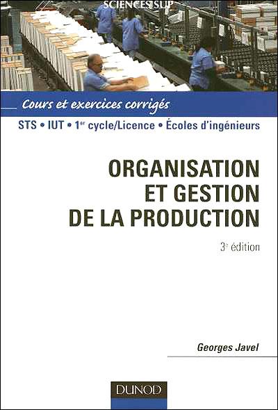 Logistique industrielle et organisation - 5e éd. - Cours, exercices et études de cas