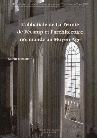 L'abbatiale de La Trinité de Fécamp et l'architecture normande au Moyen Age