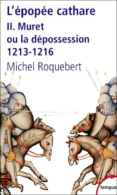 L'epopee cathare t2 muret ou la depossession 1213-1216