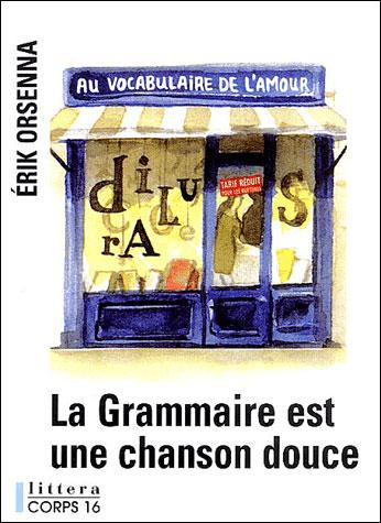 la grammaire est une chanson douce broch erik orsenna achat livre fnac. Black Bedroom Furniture Sets. Home Design Ideas