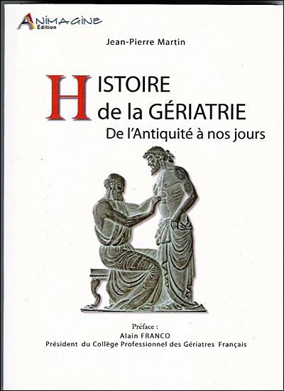 Histoire de la gériatrie de l'Antiquité à nos jours