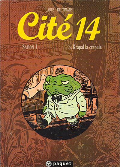 Cité 14 Saison 1, Tome 5 - Krapal la crapule