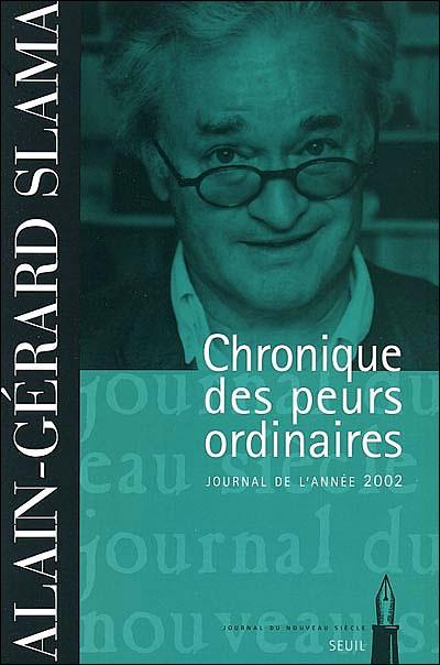 Chronique des peurs ordinaires. Journal (2002)