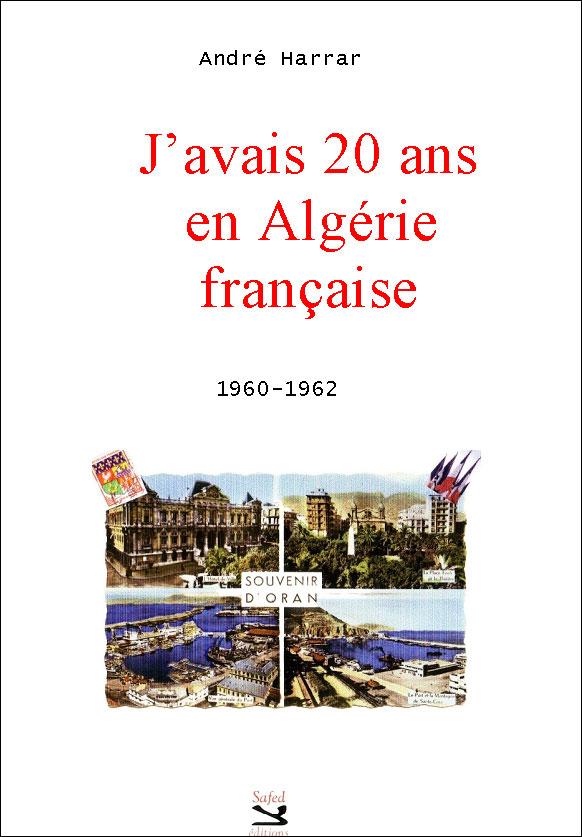 J'avais 20 ans en Algérie française