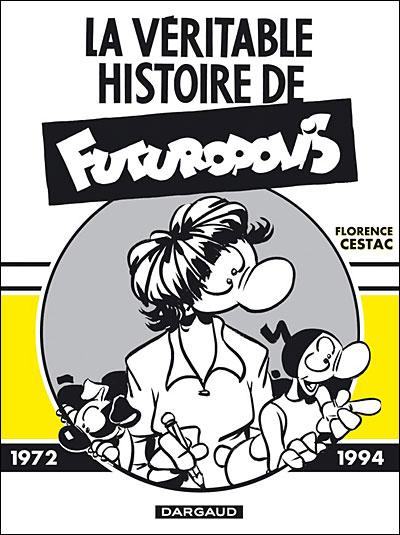 La Véritable Histoire de Futuropolis - Véritable histoire de Futuropolis (La)