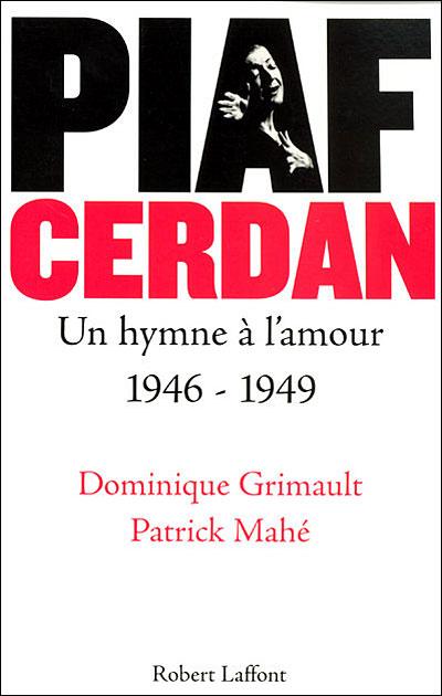 Piaf - Cerdan un hymne à l'amour 1946-1949 - NE