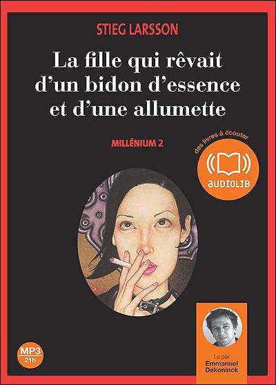 Millénium - Livre audio 2CD MP3 Tome 2 : La fille qui rêvait d'un bidon d'essence et d'une allumette - Millénium 2