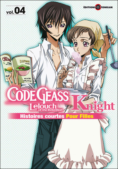 Code Geass - Knight for girls Tome 4 : Code Geass Knight for girls