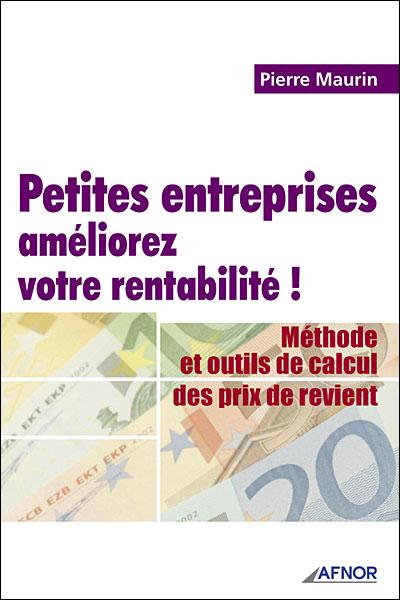 Petites entreprises, améliorez votre rentabilité ! méthode et outils de calcul des prix de revient