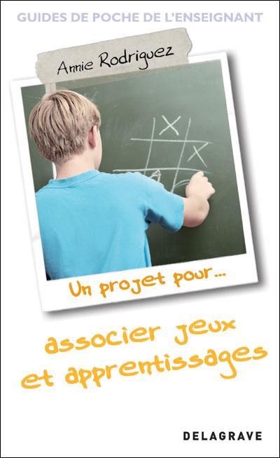 Un projet pour...associer jeux et apprentissages