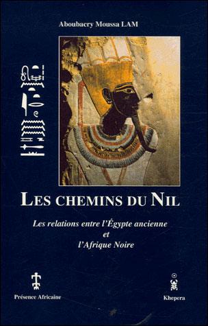 Les chemins du Nil les relations entre l'Egypte ancienne et l'Afrique noire
