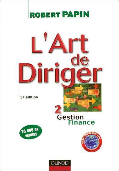 L'art de diriger - 3ème édition - Gestion . Finance - Livre+compléments en ligne
