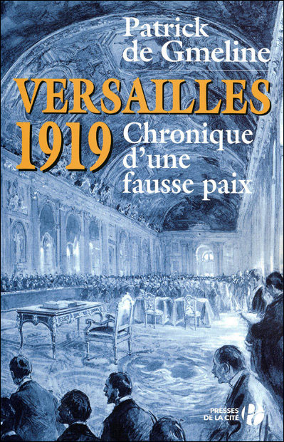 Versailles 1919 chronique d'une fausse paix