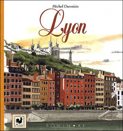Lyon, coeur de France, capitale de région