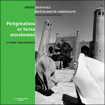 Pérégrinations en terres musulmanes et autres terres orientales
