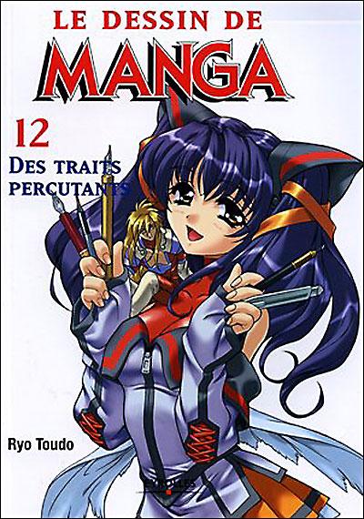Le Dessin de Manga - Tome 12 : Des traits percutants