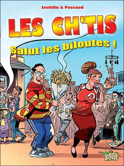 Les Ch'tis, salut les biloutes