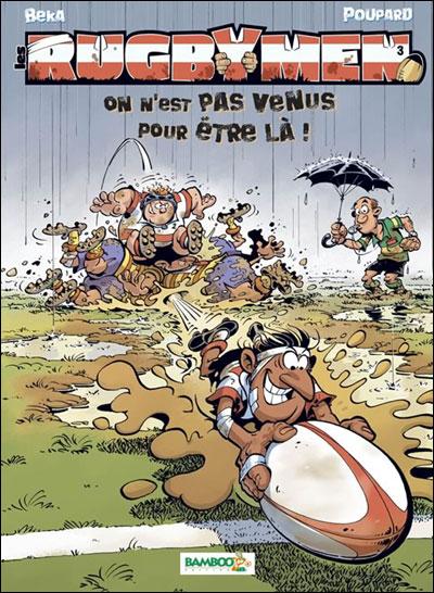 Les Rugbymen - On n'est pas venus pour être là !