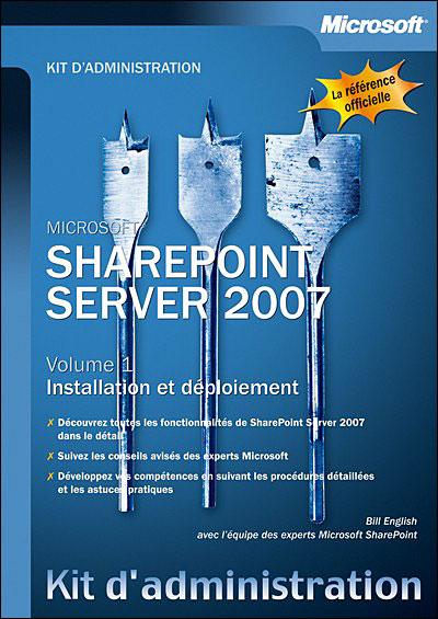 SharePoint Server 2007 - Tome 1 - Installation et déploiement - Livre+compléments en ligne