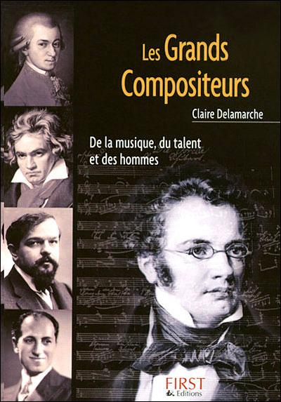 Le Petit Livre De Les Grands Compositeurs De La Musique Du Talent Et Des Hommes Broche Claire Delamarche Achat Livre Ou Ebook Fnac
