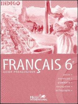 Indigo, français 6e, guide pédagogique