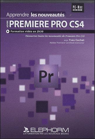 Apprendre Adobe Première Pro CS4 : les nouveautés