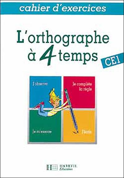 L'Orthographe en 4 temps CE1