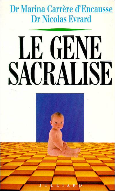 Le gène sacralisé
