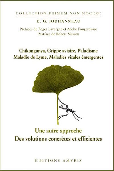 Chikungunya, Grippe aviaire, Paludisme, Maladie de Lyme, Maladies virales émergentes