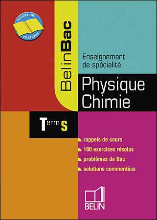 Belin Bac Physique-Chimie Term S Enseignement de spécialité