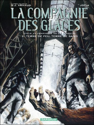 La Compagnie des Glaces - Cycle 3 Compagnie de la banquise Tome 2 : Terre de feu, terre de sang