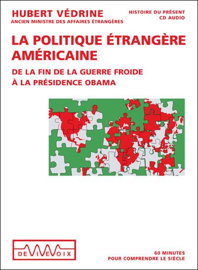 La politique étrangère américaine : les défis d'un monde globalisé et instable