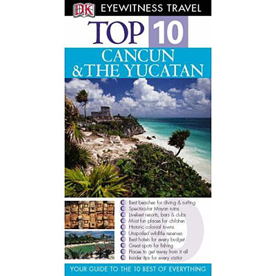 Top 10 Cancun et Yucatan