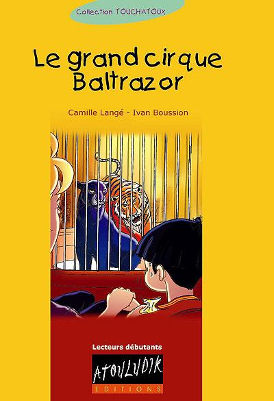 Le grand cirque Baltrazor
