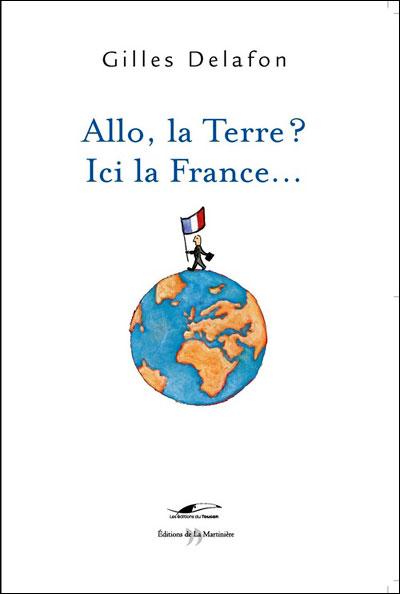 Allo la terre, ici la France