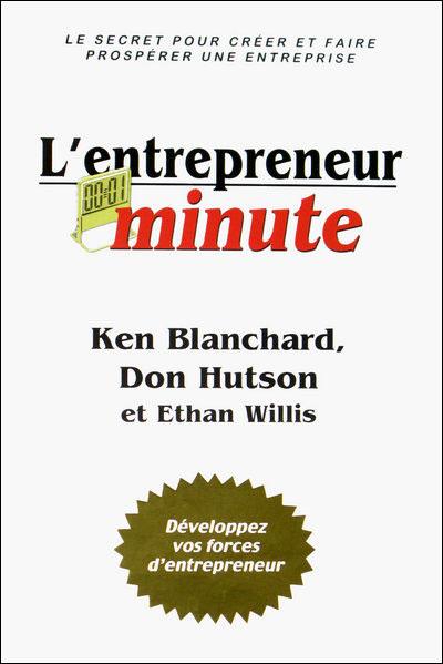 L'entrepreneur minute - Développez vos forces d'entrepreneur