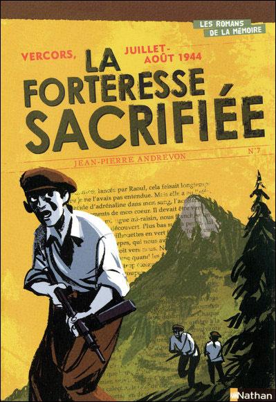 Vercors, juillet-août 1944 La Forteresse sacrifiée