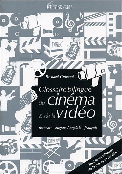 Glossaire bilingue du cinéma et de la vidéo