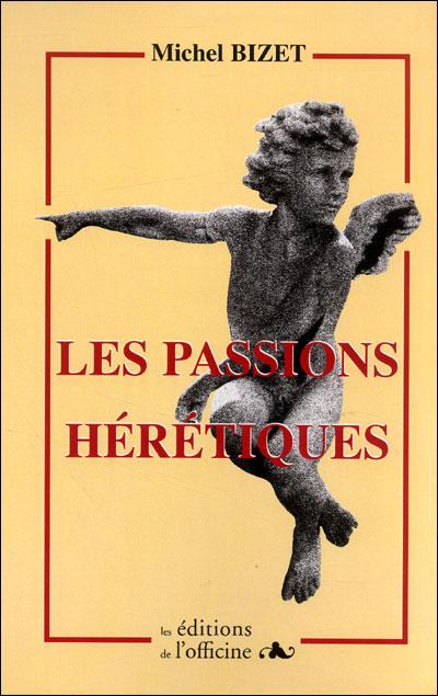 Les passions hérétiques