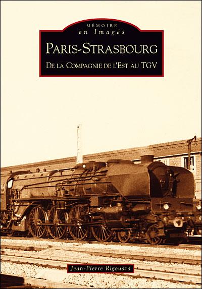 Paris-Strasbourg, de la Compagnie de l'est au TGV