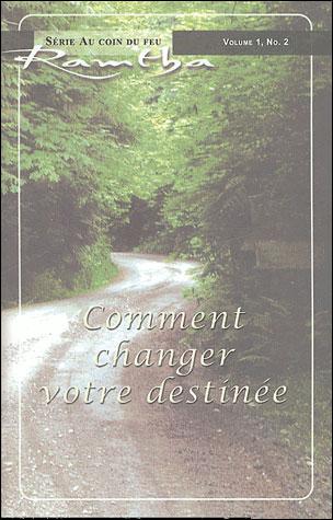 Comment changer votre destinée