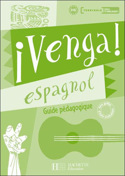 Venga Terminale Series Technologues - Livre Du Professeur - Ed.2008