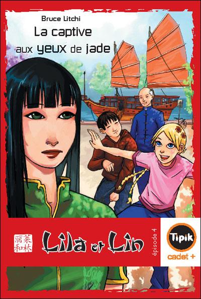 Lila et Lin - Episode 4 : La captive aux yeux de jade